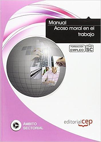 Ebooks para descargar gratis Manual Acoso Moral en el Trabajo. Formación para el empleo PDF DJVU FB2