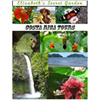 Elizabeth's Secret Garden: Costa Rica Tours