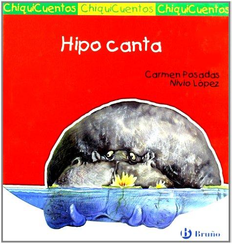 Hipo canta/ Hipo Singing (Chiquicuentos/ Little Stories) (Spanish Edition)