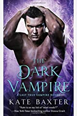 The Dark Vampire: A Last True Vampire Novel (Last True Vampire series) Mass Market Paperback