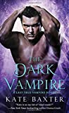 The Dark Vampire: A Last True Vampire Novel (Last True Vampire series) by  Kate Baxter in stock, buy online here