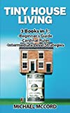 img - for Tiny House Living: 3 Books in 1: Beginners Guide through Intermediate (Real Estate, Flipping Houses, Real Estate Investing) book / textbook / text book