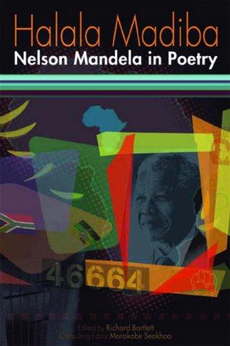 Download Halala Madiba: Nelson Mandela in Poetry PDF