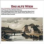 Das alte Wien | Hans Christian Andersen,Hugo von Hofmannsthal,Johann Wolfgang von Goethe