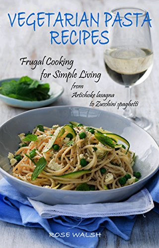 Vegetarian pasta recipes frugal cooking for simple living from vegetarian pasta recipes frugal cooking for simple living from artichoke lasagna to zucchini forumfinder Gallery