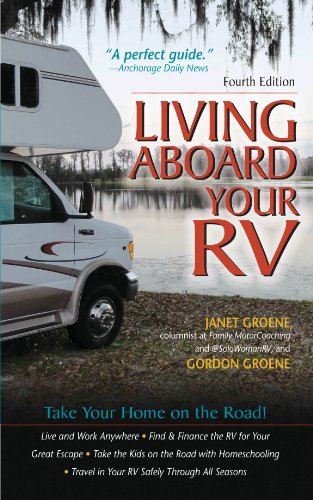 Living Aboard Your RV, 4th Edition (Mobile Home Living)