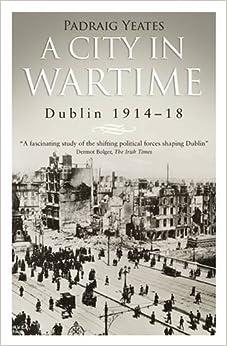 A City in Wartime: Dublin 1914-18