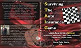 Surviving the Auto Insurance Game: Learn how to be a Winner.  In obtaining lower rates, a great claims settlement, & protection for your family.