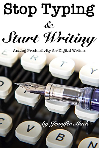 Stop Typing & Start Writing: Analog Productivity for Digital Writers