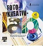 Foto-Kreativ-Lab: 52 effektvolle Experimente mit der Digitalkamera (Lab-Reihe)