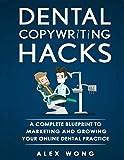 Dental Copywriting Hacks : A Complete Blueprint