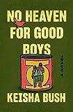 No Heaven for Good Boys: A Novel