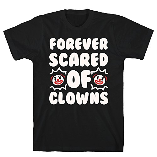 LookHUMAN Forever Scared of Clowns White Print Small Black Men's Cotton Tee ()