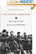 #3: The Eagle Unbowed: Poland and the Poles in the Second World War