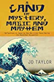 A Land of Mystery, Magic and Mayhem, J. D. Taylor, 1587769468