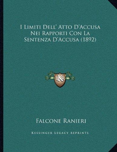 I Limiti Dell' Atto D'Accusa Nei Rapporti Con La Sentenza D'Accusa (1892) (Italian Edition) pdf epub