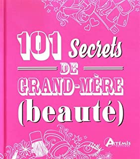 101 secrets de grand-mère (beauté), Collectif