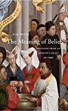 img - for The Meaning of Belief: Religion from an Atheist s Point of View book / textbook / text book