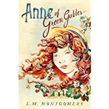 BY Montgomery, Lucy Maud ( Author ) [{ Anne of Green Gables (Anne of Green Gables Novels (Paperback) #01) By Montgomery, Lucy Maud ( Author ) Feb - 28- 2014 ( Paperback ) } ]