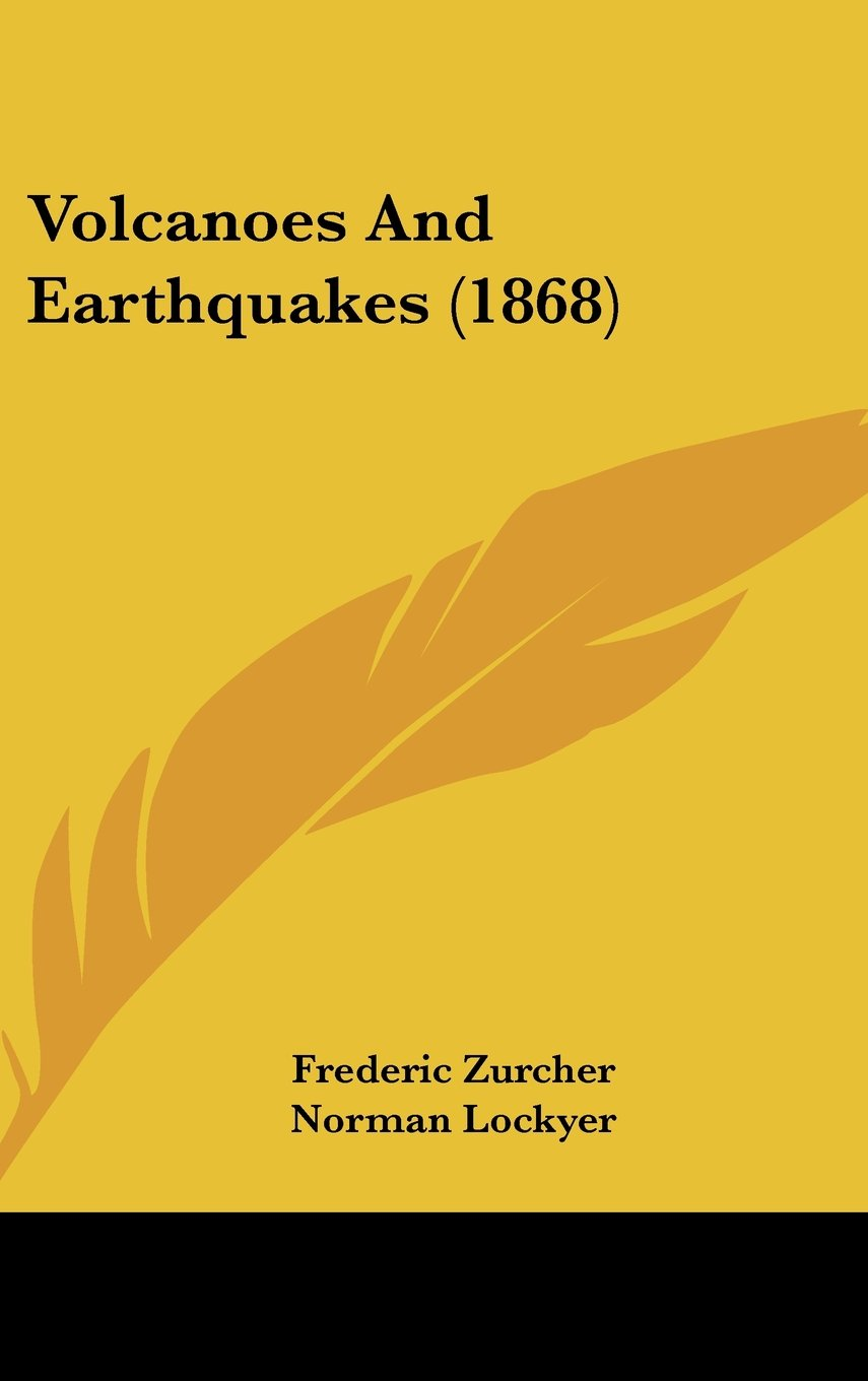 Download Volcanoes And Earthquakes (1868) pdf