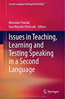 Issues in Teaching, Learning and Testing Speaking in a Second Language Front Cover