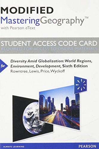 Modified MasteringGeography With Pearson EText -- Standalone Access Card -- For Diversity Amid Globalization: World Regions, Environment, Development (6th Edition)