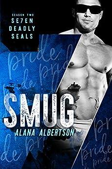 Smug (Se7en Deadly SEALs: Season 2 Book 1) by [Albertson, Alana]