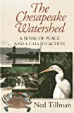 The Chesapeake Watershed, Ned Tillman, 0982304900
