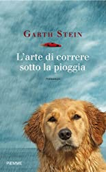 L'arte di correre sotto la pioggia (Bestseller Vol. 224) (Italian Edition)