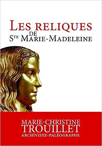 En ligne Les reliques de Sainte Marie-Madeleine pdf