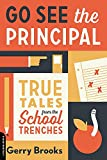 Go-See-the-Principal-True-Tales-from-the-School-Trenches