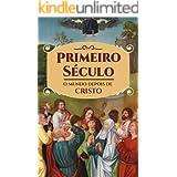 Primeiro Século: o mundo depois de Cristo
