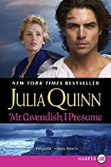 Captivating Title: Mr. Cavendish, I Presume Author(s): Julia Quinn ISBN: 0 06 166910 5  / 978 0 06 166910 1 (USA Edition) Publisher: HarperLuxe Idea Mr Cavendish I Presume
