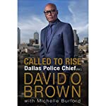 Called to Rise: A Life in Faithful Service to the Community That Made Me | Chief David O. Brown,Michelle Burford