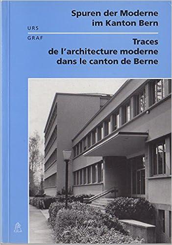 Spuren Der Moderne Im Kanton Bern: Anthologie Der Zeitgenössischen  Architektur Im Kanton Bern, Epoche 1920 1940 U003d Traces De Lu0027architecture  Moderne ... De ...