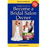 FabJob Guide to Become a Bridal Salon Owner [With CDROM]