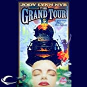 The Grand Tour: The Dreamland, Book 3 | Jody Lynn Nye