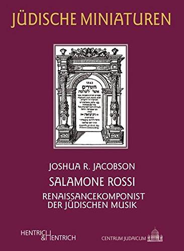 Salamone Rossi: Renaissancekomponist der jüdischen Musik (Jüdische Miniaturen)