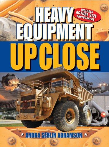 Heavy Equipment: Up Close