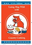 Going Hog Wild with Razorback Country Cooking, Susie Connell Brown and Vicki Connell Speck, 0961657308