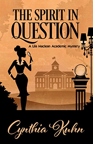The Spirit in Question (A Lila Maclean Academic Mystery Book - Chaos Force Trap