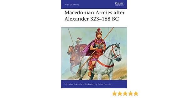 Macedonian Armies after Alexander 323-168 BC (Men-at-Arms Book 477 ...