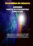 ALDEBARAN: PLANET OF THE EXTRATERRESTRIAL BEINGS OF LIGHT