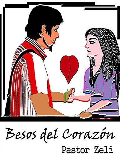 Descargar Libro Besos Del Corazón Justo Pastor Zelaya Licona