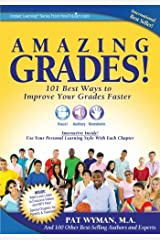 Amazing Grades: 101 Best Ways to Improve Your Grades Faster Paperback