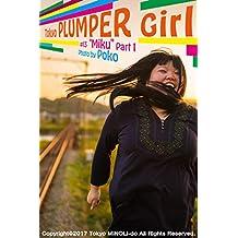 Tokyo PLUMPER Girl #13 -Miku- Part1: Chubby Women Photo Book (Tokyo MINOLI-do) (Japanese Edition)