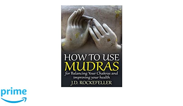 Amazon com: How to Use Mudras for Balancing Your Chakras and