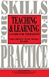 img - for Teaching and Learning: A Guide for Therapists (Skills for Practice) book / textbook / text book