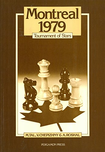 Montreal 1979: Tournament of Stars (Pergamon Russian Chess Series)