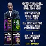 How to Wholesale Houses for Huge Profits, How to Wholesale Houses for Huge Cash – Part II, Real Estate Marketing, How to Fix and Sell Your Property and Make a Ton of Money